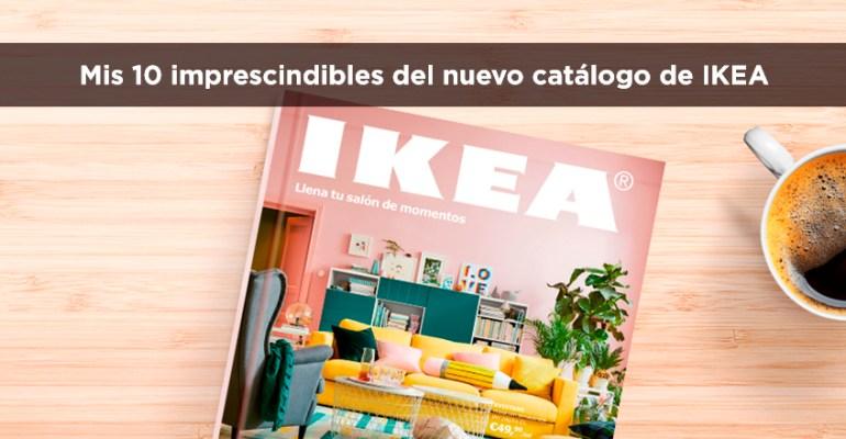 Mis 10 imprescindibles del nuevo catálogo de IKEA