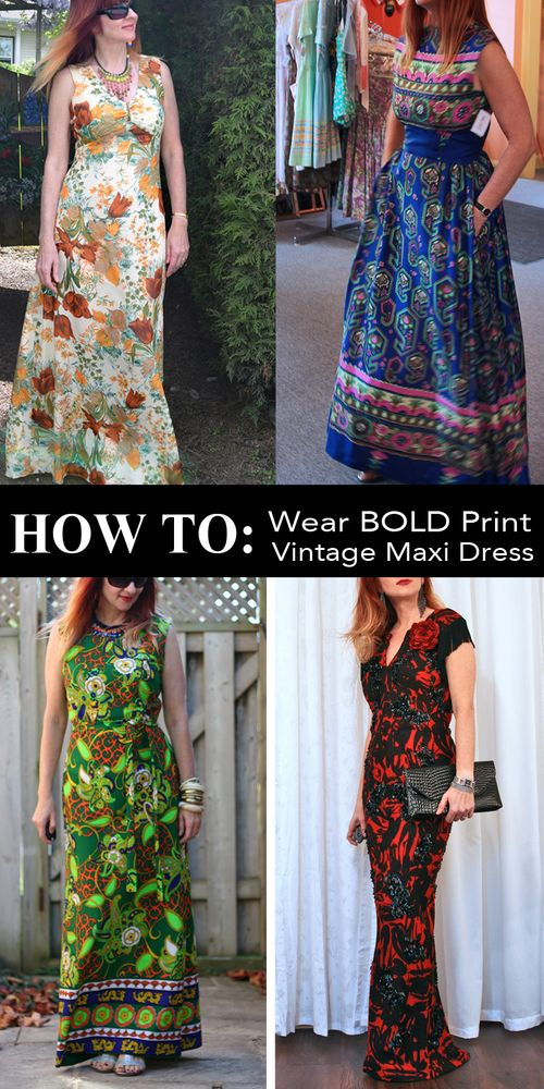 How to wear a bold print vintage maxi dress