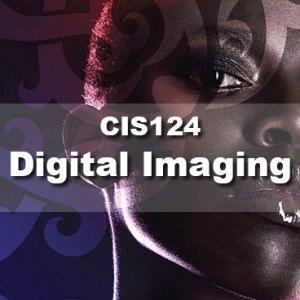 CIS124 Digital Imaging