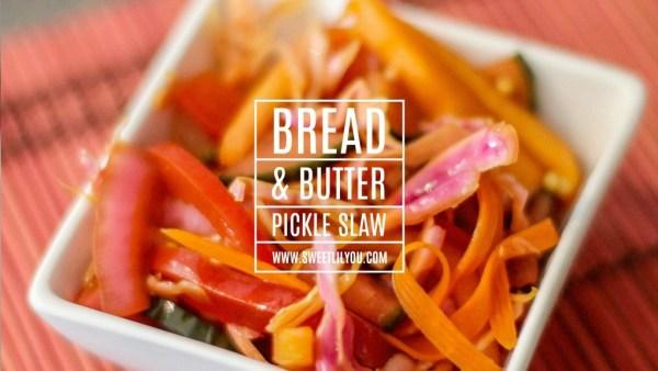 Bread & Butter Pickle Slaw