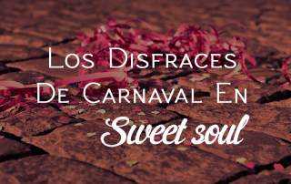 Los Disfraces de Carnaval en SweetSoul