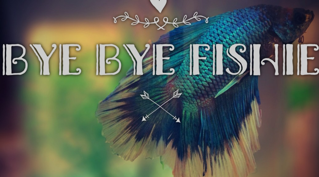 NOT Fishie. May he R.I.P.