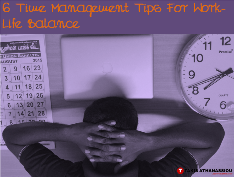 6 Time Management Tips For Work-Life Balance