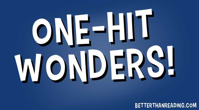 """One-Hit Wonders!"""