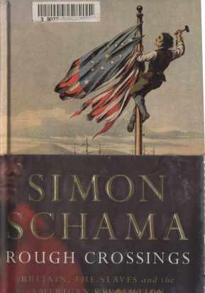 Rough crossings : Britain, the slaves, and the American Revolution (2005) by Simon Schama [Held at and scanned courtesy of the Brighton Memorial Library]