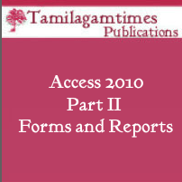 Access 2010: Part III Forms and Reports