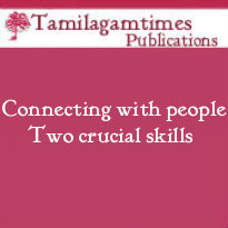 Connecting with people .... Two crucial skills