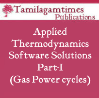 Applied Thermodynamics: Software Solutions Part-I (Gas Power cycles)