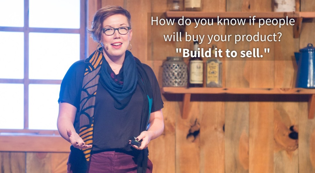Build it to sell. -- Tara Gentile (photo by Armosa Studio)