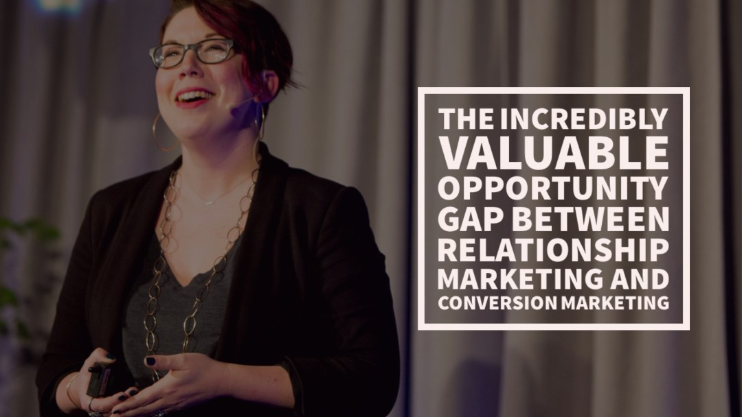 The sweet spot is in the gap between conversion marketing and relationship marketing