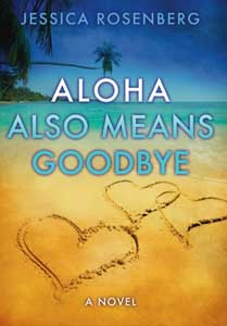 aloha also means goodbye jessica rosenberg