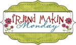 Friend Makin' Mondays: These are a few of my favorite things!