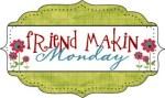 Friend Makin' Mondays: What do you do for fun?