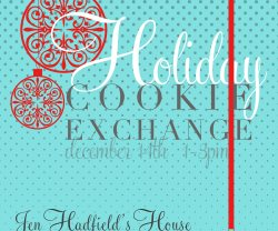 You are invited to the 2nd Annual TT&J Cookie Exchange!!