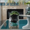 mason jar succulents and spring mantel Tatertots & Jello