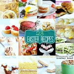 Great Ideas — 23 Last-Minute Easter Recipes!!