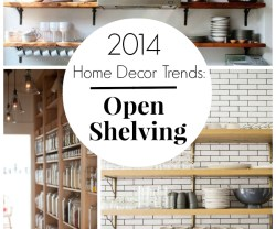 2014 home Decor Trends open shelving