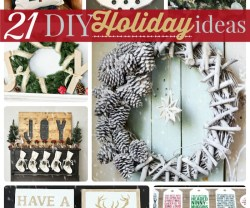 Great Ideas — 21 DIY Holiday Ideas!