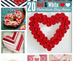 Great Ideas — 20 Red and White Valentine's Day Ideas!
