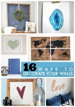 Great Ideas — 16 Ways to Decorate Your Walls!