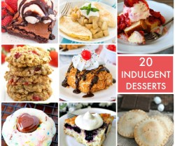Great Ideas — 20 Indulgent Desserts!