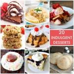 Great Ideas — 20 Indulgent Desserts!