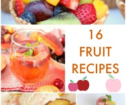 Great Ideas — 16 Fruit Recipes!