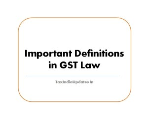 Important Definitions in Goods and Service Tax Law