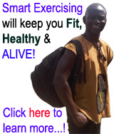 Smart Exercising Will Keep You Fit, Healthy and Alive - Click to read