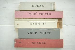 speak-the-truth-even-if-your-voice-shakes-quote-1