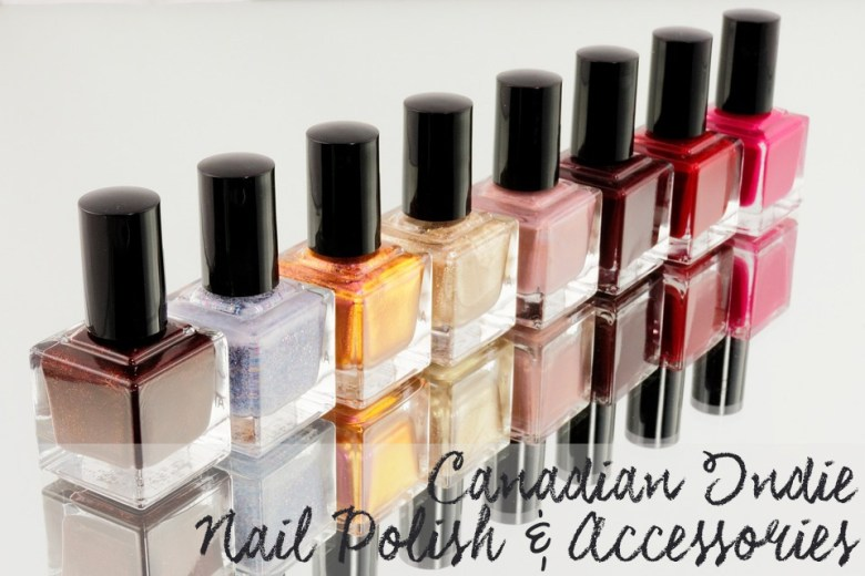 Canadian Indie Nail Polish Brands, Nail Art Brands, Cuticle Care