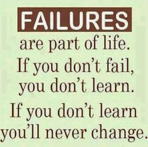 I like this one also - we need to fail to learn to change!