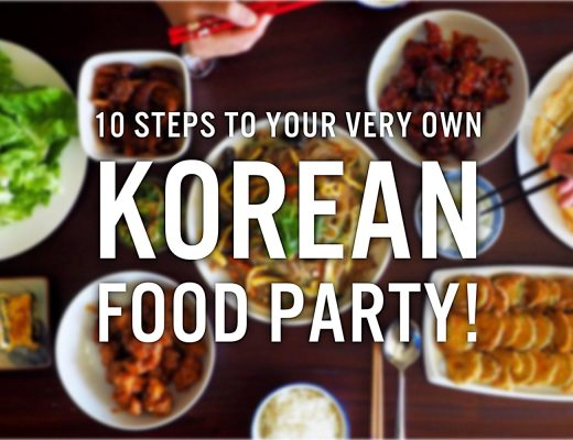 10 Steps to your very own Korean Food Party!