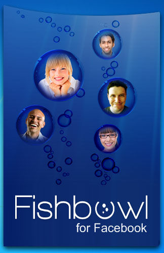 Fishbowl1 Fishbowl : Facebook Desktop Application by Microsoft