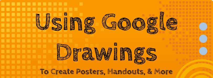 Wednesday Workshop – Google Drawings