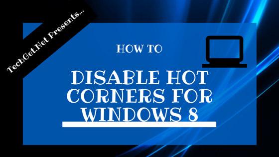 Disable Hot Corners for Windows 8