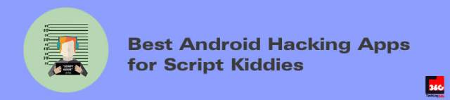 Best Android Hacking Apps for Script Kiddies