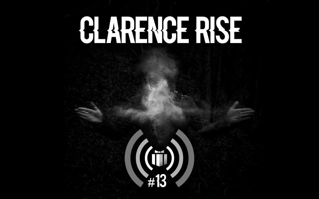 Podcast #13 : Clarence Rise
