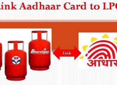 How to Link Aadhaar Card to LPG Gas Subsidy– Step by Step Guide