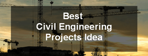 best civil engineering projects ideas