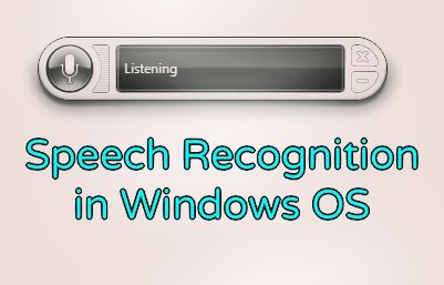 Speech Recognition Windows OS