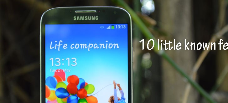 10 little known features in Samsung Galaxy S4