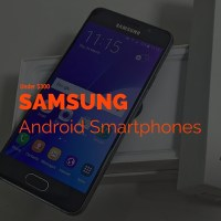 Samsung Android Smartphones Under 300