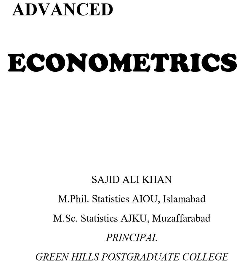Advanced Econometrics Notes By Sajid Ali Khan