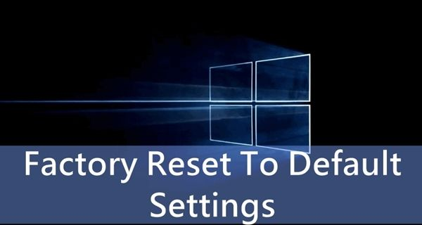 how to get pc to factory settings windows 10