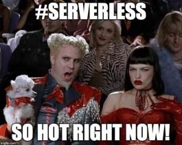 Serverless is hot!