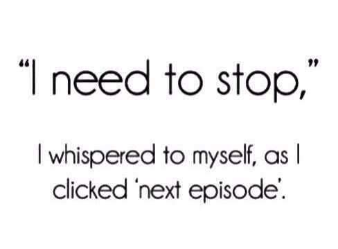 binge watch, binge watching, netflix, game of thrones, friends, drug, episode,season, concerned