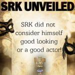 SRK philosophy about himself