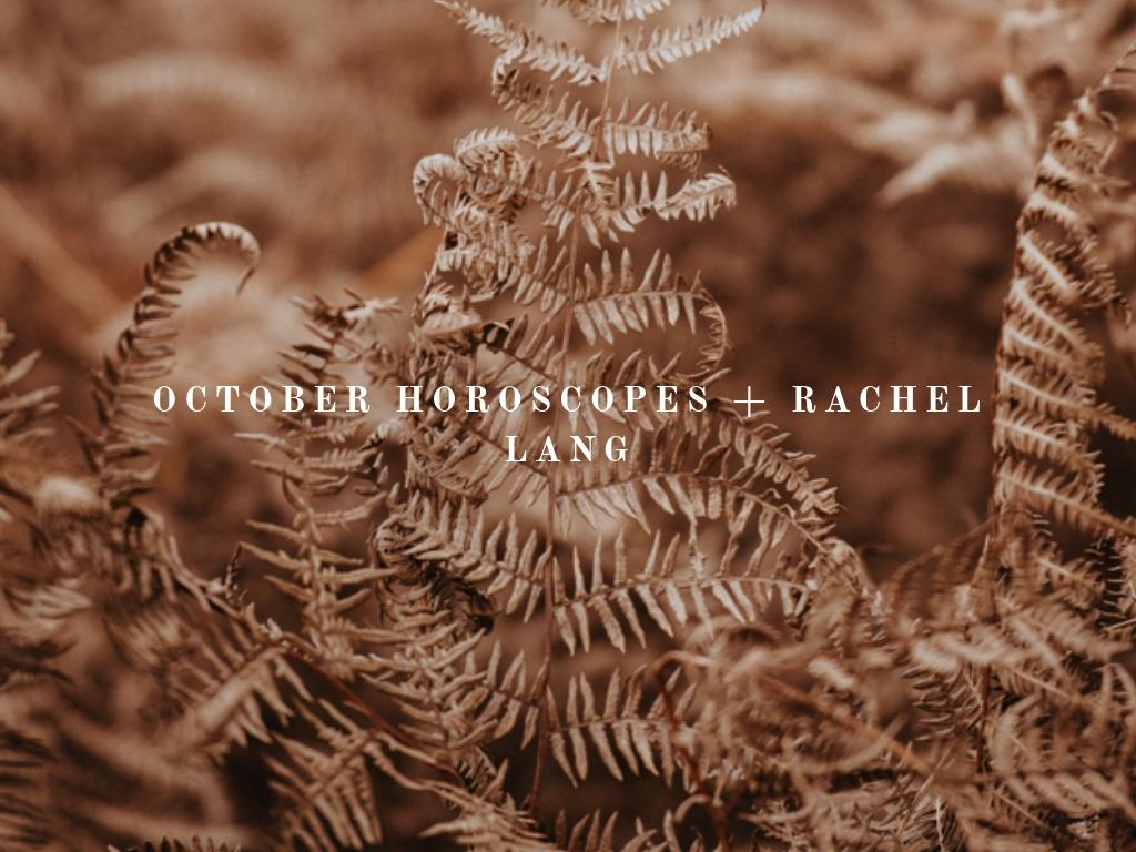 October Horoscopes + Rachel Lang