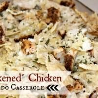 Blackened Chicken Alfredo Casserole